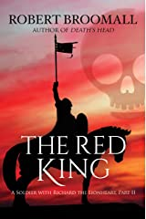 The Red King: A Soldier With Richard the Lionheart, Part II (Roger of Huntley Book 2) Kindle Edition