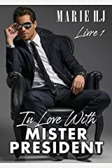 In Love With Mister President: Livre 1 Format Kindle