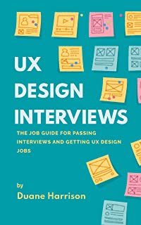 UX Design Interviews: The job guide for passing interviews and getting UX Design jobs.