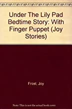 Under The Lily Pad Bedtime Story: With Finger Puppet (Joy Stories)