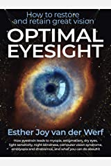 Optimal Eyesight: How to restore and retain great vision Kindle Edition
