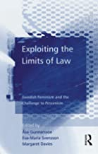 Exploiting the Limits of Law: Swedish Feminism and the Challenge to Pessimism (English Edition)