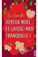 Joyeux Noël et laisse-moi tranquille !: Une comédie romantique de Noël inédite idéale pour les fêtes ! (HQN) Format Kindle
