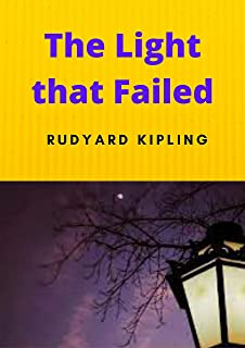 The Light that Failed (Annotated) (English Edition)