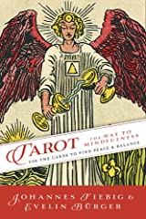 Tarot: The Way to Mindfulness: Use the Cards to Find Peace & Balance Kindle Edition