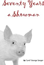 Seventy Years a Showman [annotated]