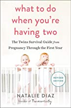 What to Do When You're Having Two: The Twins Survival Guide from Pregnancy Through the First Year PDF
