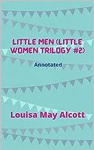 Little Men (Little Women Trilogy #2) Annotated (English Edition)