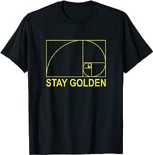 Golden Ratio Phi Stay Golden T Shirt