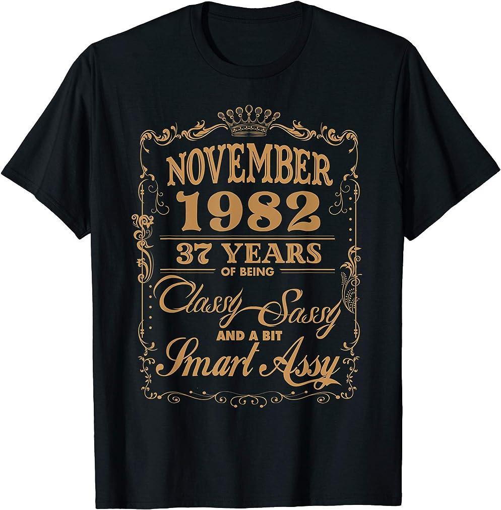 37th Birthday Gift November 1982 37 Years Of Being Classy T-shirt