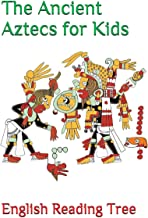 The Ancient Aztecs for Kids (English Reading Tree)
