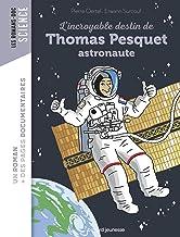 L'incroyable destin de Thomas Pesquet, spationaute (Les romans doc Science)