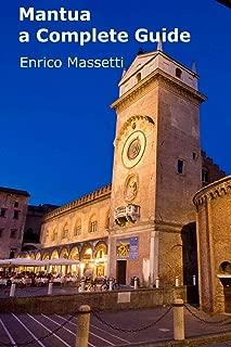 Mantua a Complete Guide (Italian Cities) (Volume 12)