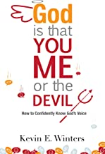God, Is that You, Me, or the Devil?: How to Confidently Know God's Voice