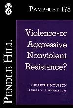 Violence—or Aggressive Nonviolent Resistance? (Pendle Hill Pamphlets Book 178)