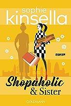 Shopaholic & Sister: Ein Shopaholic-Roman 4 (Schnäppchenjägerin Rebecca Bloomwood) (German Edition)