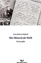 Der Mensch als Weib: Ein Bild im Umriß (Einzeltexte von Lou Andreas-Salomé 2) (German Edition)