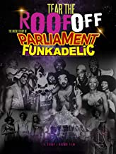 Tear the Roof Off: The Untold Story of Parliament Funkadelic