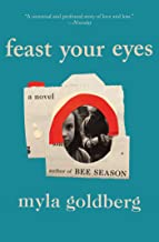 Feast Your Eyes: A Novel