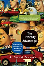 The Diversity Advantage: Multicultural Identity In The New World Economy (New Cosmopolitans and the Competitive Edge: Picking Globalis)