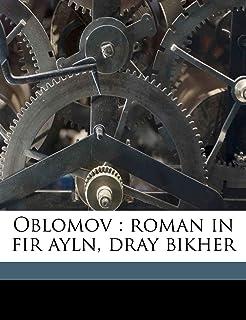 Oblomov: Roman in Fir Ayln, Dray Bikher Volume 2