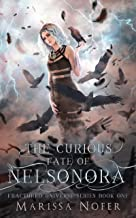 The Curious Fate of Nelsonora: A Twisted Love Triangle (Fractured Universe Series Book 1)
