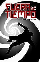 Fuera de Tiempo (Spanish Edition)
