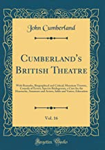 Cumberland's British Theatre, Vol. 16: With Remarks, Biographical and Critical; Monsieur Tonson, Comedy of Errors, Spectre Bridegroom, a Cure for the ... Inkle and Yarico, Education (Classic Reprint)