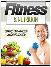 Fitness & Nutrición: Secretos para tener un cuerpo perfecto (Spanish Edition)