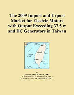 The 2009 Import and Export Market for Electric Motors with Output Exceeding 37.5 w and DC Generators in Taiwan