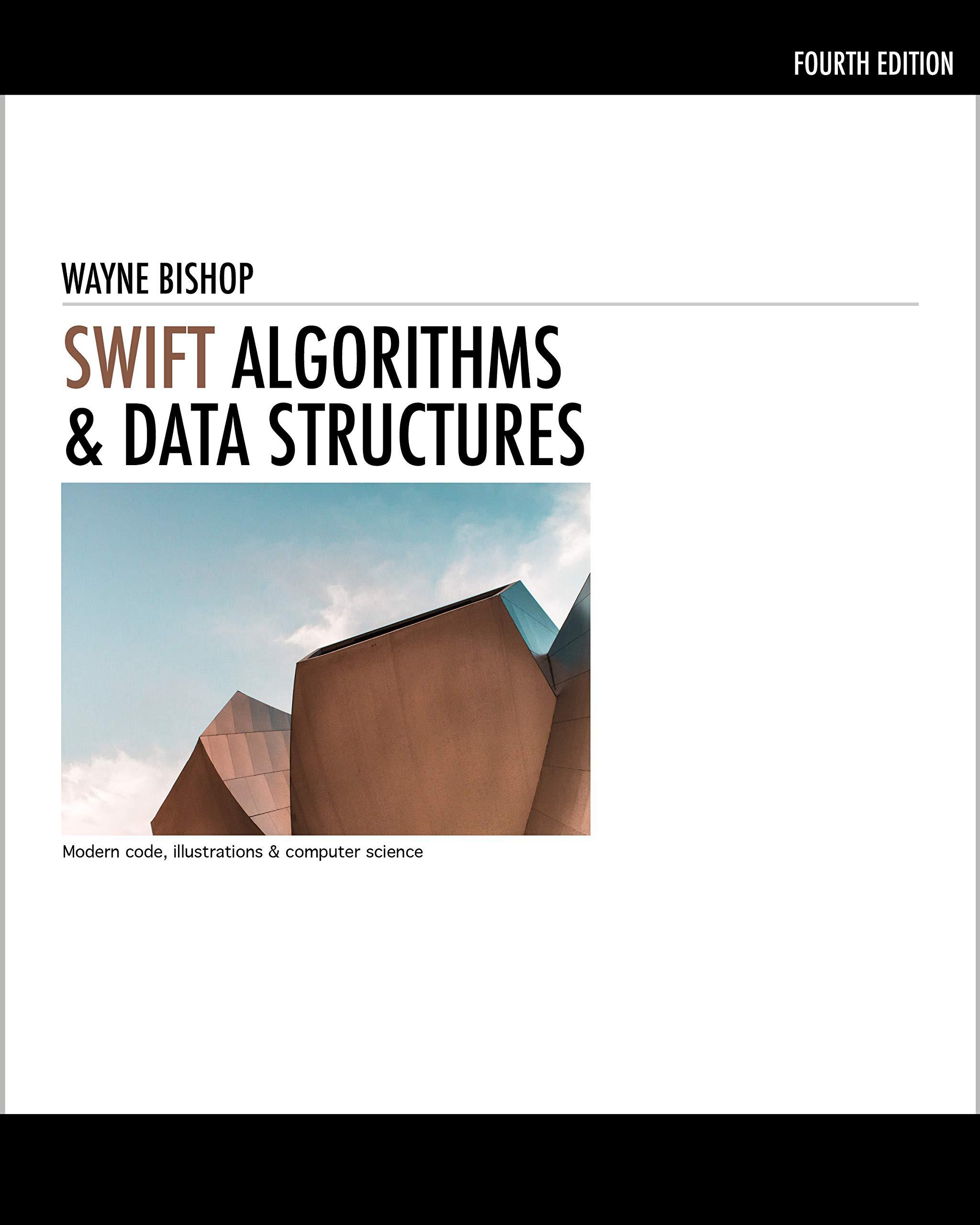 Swift Algorithms & Data Structures: Modern code, illustrations & computer science