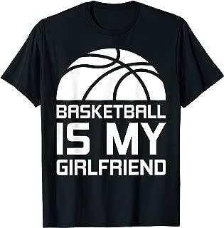 Basketball Is My Girlfriend T-Shirt Sport