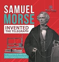 ساموئل مورس تلگراف را اختراع کرد - اقتصاد ایالات متحده در اواسط دهه 1800 درجه 5 - کامپیوترهای کودکان