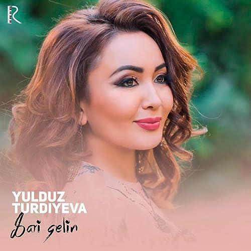 Sari Gelin By Yulduz Turdiyeva On Amazon Music Amazon Com