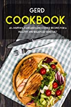 Gerd Cookbook: 40+ Muffins, Pancakes and Cookie recipes for a healthy and balanced GERD diet