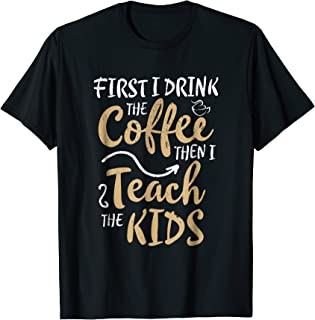 Best first i drink the coffee then i teach Reviews
