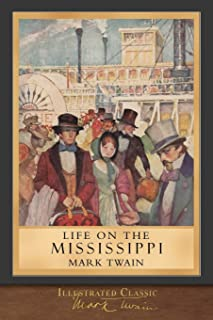 Life on the Mississippi: Illustrated Classic