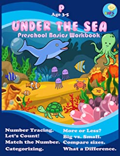Under the sea: Preschool Workbook basic activity for Pre-k ages 3-5 and Math Activity Book with Number Tracing, Counting, Categorizing and coloring. (Preschool basic workbook)