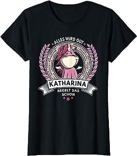 Damen Katharina - Name Vorname Geschenk Einhorn Spruch Geburtstag T-Shirt
