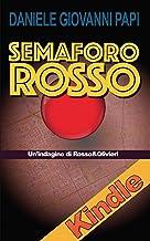 Permalink to SEMAFORO ROSSO: Un'indagine di Rosso & Olivieri (Le Indagini di Rosso e Olivieri Vol. 3) PDF