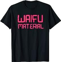 Waifu Material Japanese Anime Manga Hentai Cosplay Kawaii T-Shirt