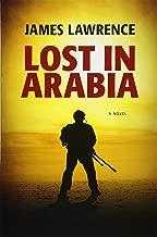 Lost in Arabia: A Novel