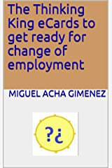 The Thinking King eCards to get ready for change of employment Kindle Edition