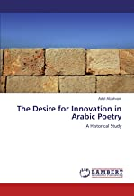 The Desire for Innovation in Arabic Poetry: A Historical Study
