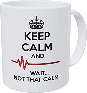 Wampumtuk Doctor, Medicine, Keep Calm And Wait Not That Calm 11 Ounces Funny Coffee Mug