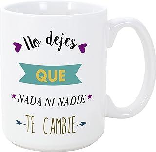 MUGFFINS Tazas Desayuno Originales con Frases motivadoras - No Dejes Que Nada ni Nadie te cambie - 350 ml - Tazas con Mensajes motivacionales