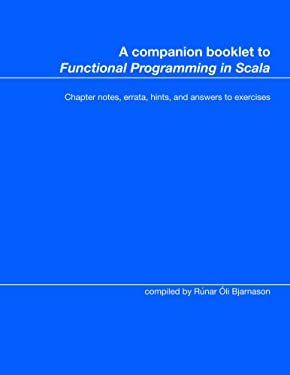 """A companion booklet to """"Functional Programming in Scala"""": Chapter notes, errata, hints, and answers to exercises"""