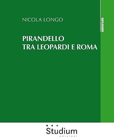 Pirandello tra Leopardi e Roma