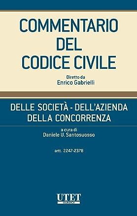 Delle società - Dellazienda - Della concorrenza, artt. 2247-2378 - vol. I