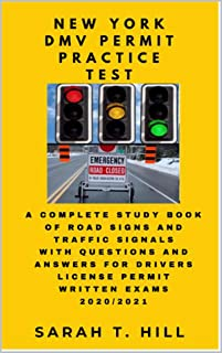 NEW YORK DMV PERMIT PRACTICE TEST : A COMPLETE STUDY BOOK OF ROAD SIGNS AND TRAFFIC SIGNALS WITH QUESTIONS AND ANSWERS FOR DRIVERS LICENSE PERMIT WRITTEN EXAMS 2020/2021 (English Edition)